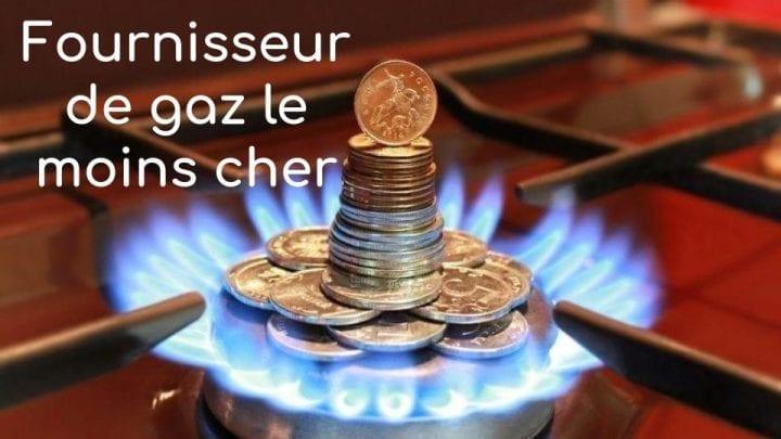 Fournisseur de gaz le moins cher