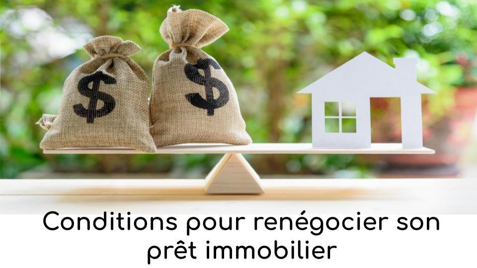 Conditions Pour Renegocier Son Pret Immobilier Le Guide