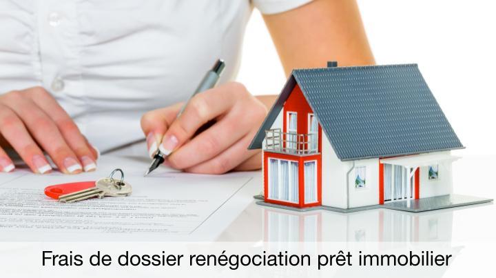 Frais De Dossier Renegociation Pret Immobilier Quel Prix