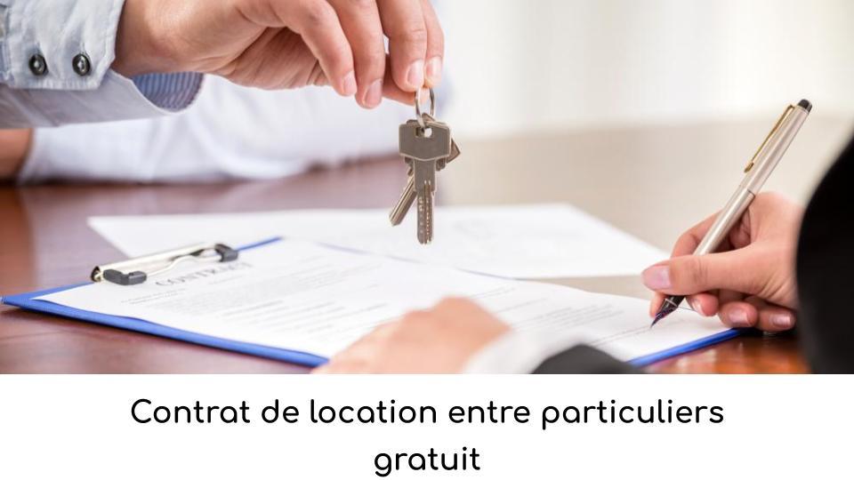 Contrat De Location Entre Particuliers Gratuit Telechargez Le