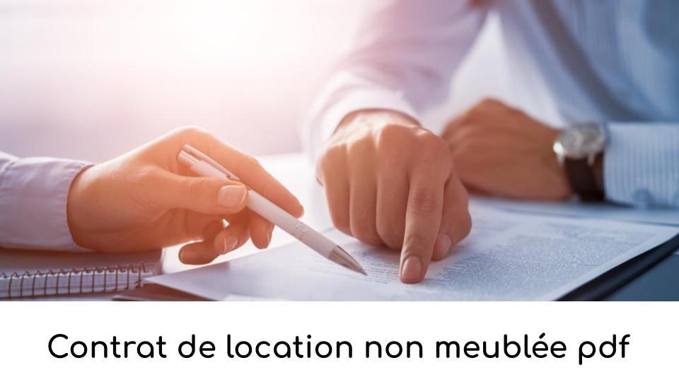 Contrat De Location Non Meublee Pdf Telecharger Votre Modele Ici