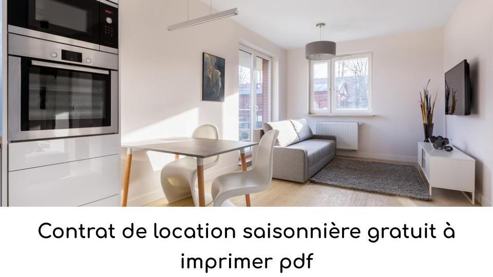 Contrat De Location Saisonniere Gratuit A Imprimer Pdf A Telecharger