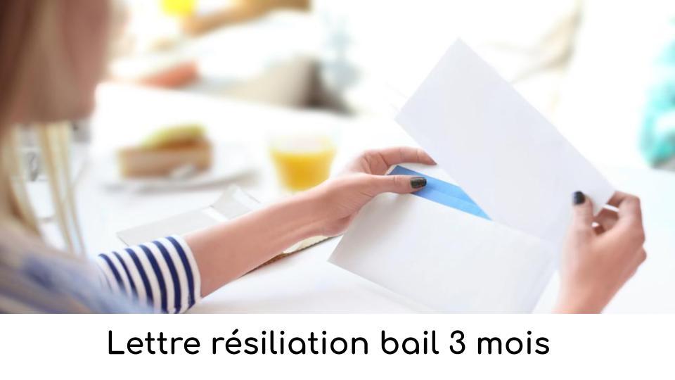 Lettre Resiliation Bail 3 Mois Comment La Rediger