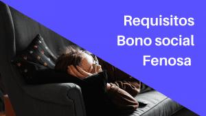 Requisitos Bono Social Fenosa gas